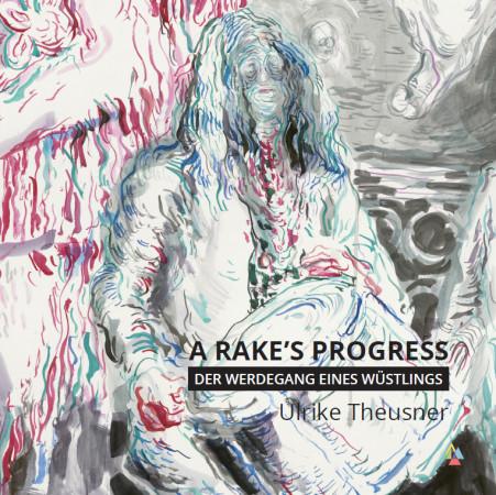 Broschur A Rake´s Progress, erschienen im Jalara Verlag 2014, ISBN 978-3-945482-83-4, € 4,50